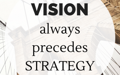 Vision first, strategy second